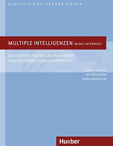 Multiple Intelligenzen im DaF-Unterricht: Aktivitäten für die Sekundarstufe und den Erwachsenenunterricht.Deutsch als Fremdsprache / Buch (Qualifiziert unterrichten)
