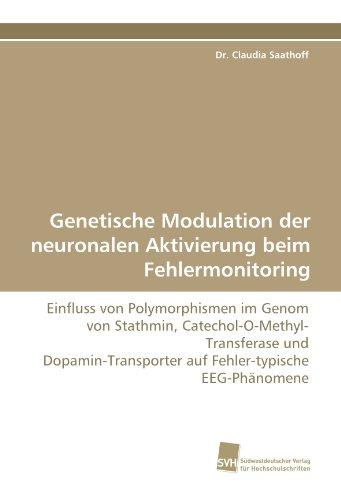 Genetische Modulation der neuronalen Aktivierung beim Fehlermonitoring: Einfluss von Polymorphismen im Genom von Stathmin, ... auf Fehler-typische EEG-Phänomene