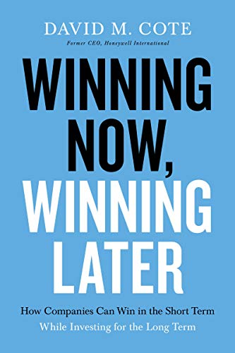 Winning Now, Winning Later: How Companies Can Succeed in the