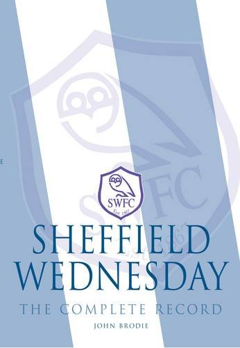 Sheffield Wednesday: The Complete Record