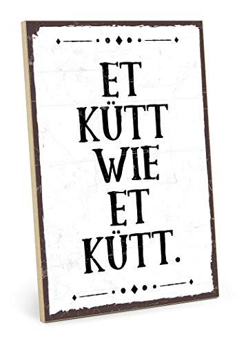 TypeStoff Holzschild mit Spruch – ET KÜTT WIE ET KÜTT – im Vintage-Look mit Zitat als Geschenk und Dekoration zum Thema Schicksal, Karma und Köln (19,5 x 28,2 cm)