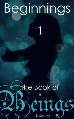 The Book of Beings: Beginnings (Episode One)
