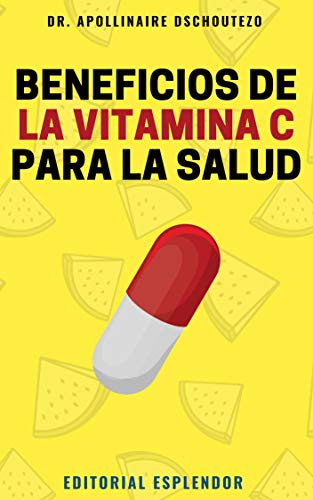 Beneficios de la Vitamina C para la Salud: La terapia ortomolecular con la vitamina C