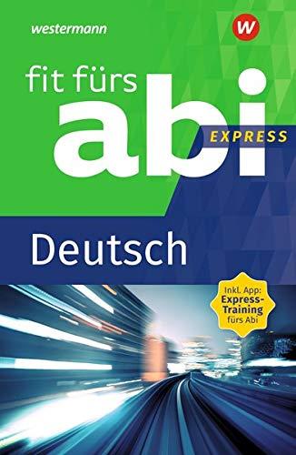 Fit fürs Abi Express: Deutsch