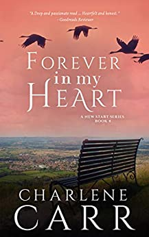 Forever In My Heart (A New Start Book 4) by [Charlene Carr]