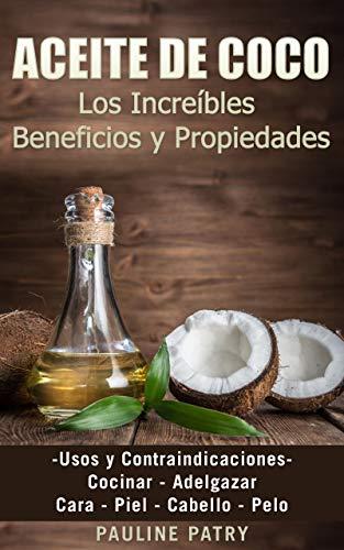 ACEITE DE COCO - Descubre los Increíbles Beneficios y Propiedades: Usos y...
