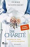 Die Charité: Aufbruch und Entscheidung (Die Charité-Reihe, Band 2)