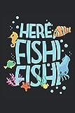 Here, Fishi Fishi: Divertido motivo de pez regalos de acuario de vida marina forrado (formato A5, 15,24 x 22,86 cm, 120 páginas)