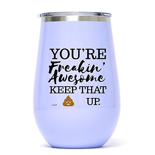 12 oz Lavender Funny Stainless Steel Wine Glass Tumbler: You're Freakin' Awesome Unique Novelty Holiday Christmas Hanukkah Gift for Men & Women Who Love Wine Cups & Coffee Tumblers