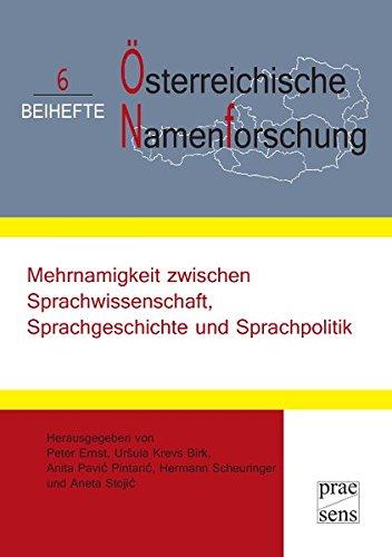 Mehrnamigkeit zwischen Sprachwissenschaft, Sprachgeschichte und Sprachpolitik (Beihefte zu Österreichische Namenforschung)