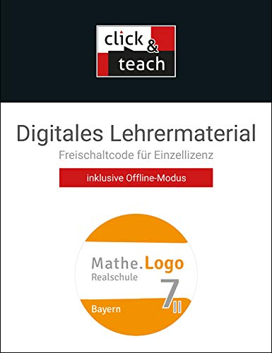 Mathe.Logo – Bayern - neu / Realschule Bayern: Mathe.Logo – Bayern - neu / Mathe.Logo Bayern click & teach 7 II/III Box: Realschule Bayern / Digitales Lehrermaterial (Karte mit Freischaltcode)