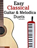 Easy Classical Guitar & Melodica Duets: Featuring music of Bach, Mozart, Beethoven, Wagner and others. For Classical Guitar and Melodica. In Standard Notation and Tablature.