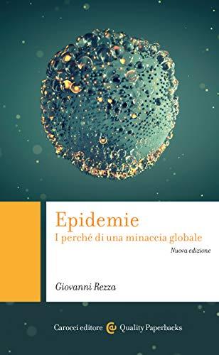 Epidemie. I perché di una minaccia globale. Nuova ediz.