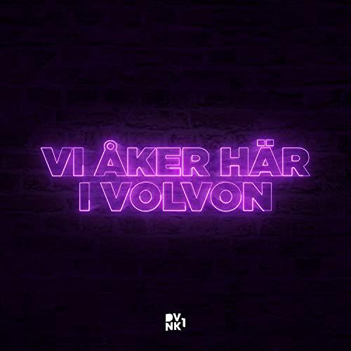 VI ÅKER HÄR I VOLVON