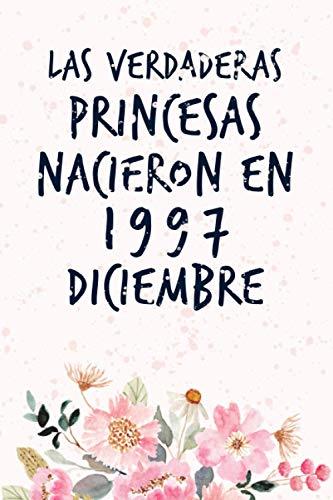 Las Verdaderas Princesas Nacieron en 1997 Diciembre: Cumpleaños de 23 años, idea de regalo para niñas, cumpleaños de regalo para adolescente, hermana, hermano, novia, diario de cumpleaños