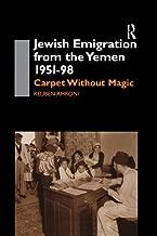 Jewish Emigration from the Yemen 1951-98: Carpet Without Magic