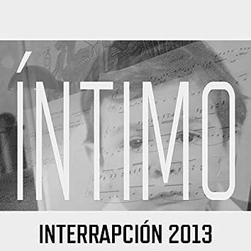Íntimo (Interrapción 2013)
