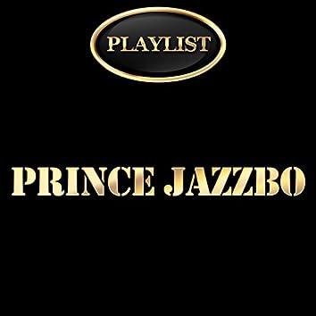 Prince Jazzbo Playlist