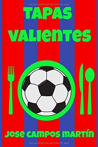 Tapas Valientes: Cocina Extremeña. Ud Extremadura. Tapas pinchos y tostas. Cocina en casa como un chef. Comidas deliciosas y rápidas. Manual del aprendiz cocina .