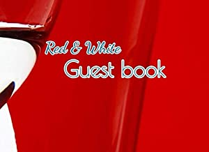 Red & White Guest book: Valentine or any love anniversaries for couple or family guest book
