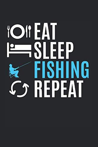 Eat Sleep Fishing Repeat   Angeln Abenteuertagebücher: Notizbuch A5 120 Seiten liniert