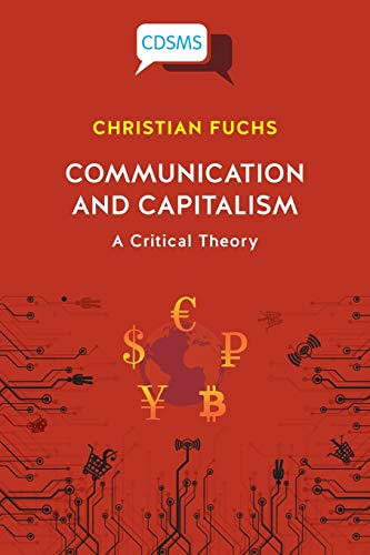Compare Textbook Prices for Communication and Capitalism: A Critical Theory Critical, Digital and Social Media Studies  ISBN 9781912656714 by Fuchs, Christian
