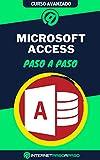 Aprende a Usar Microsoft Access Paso a Paso: Curso Avanzado de Microsoft Access - Guía de 0 a 100 (Cursos de Ofimática)