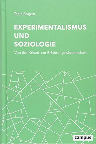 Experimentalismus und Soziologie: Von der Krisen- zur Erfahrungswissenschaft