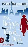 Mrs. Harris und ein Kleid von Dior: Roman (Die Abenteuer von