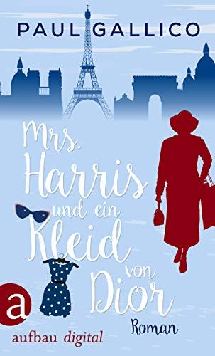 Mrs. Harris und ein Kleid von Dior: Roman (Die Abenteuer von Mrs. Harris 1)
