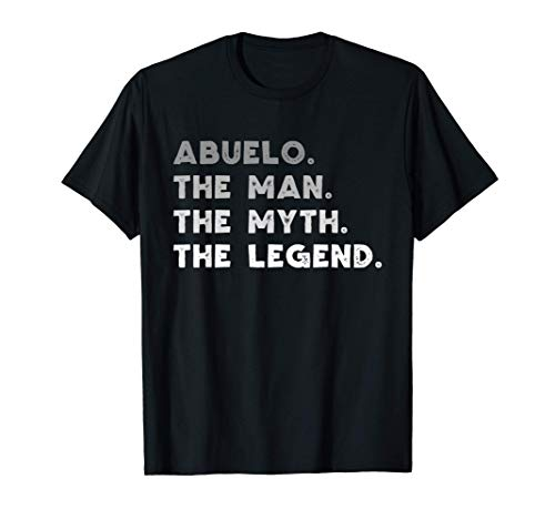 Abuelo The Man The Myth The Legend Abuelo Gift Christmas T-Shirt
