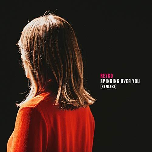 Spinning over You (Burak Yeter Remix)