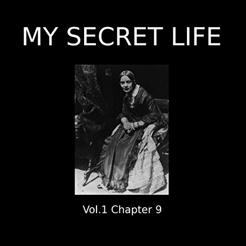 My Secret Life: Volume One Chapter Nine audiobook cover art