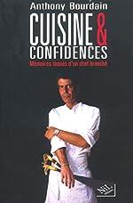 Cuisines et confidences - Mémoires toqués d'un chef branché d'Anthony Bourdain
