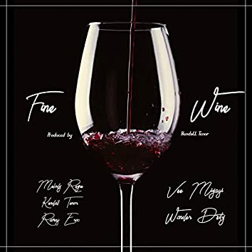 Fine Wine (feat. Kendall Tenor, Melody Reyne, Vee Miyagi, Ramaj Eroc & Wonder Deity)