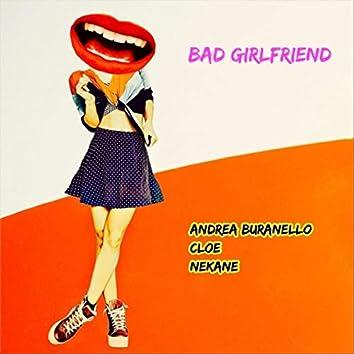 Bad Girlfriend (feat. Cloe & Nekane)