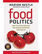 Food Politics: How the Food Industry Influences Nutrition and Health: 3 (California Studies in Food and Culture)
