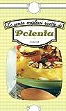 Le cento migliori ricette di polenta