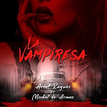 La Vampiresa (feat. Michel de Armas)