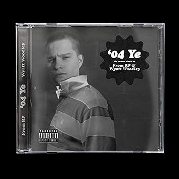 '04 Ye (feat. Wyatt Woodley)