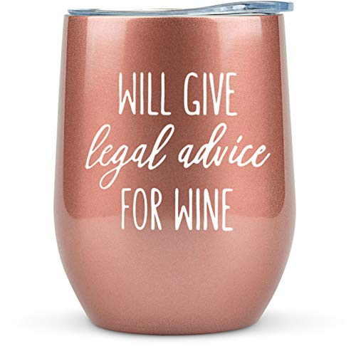 Lawyer Gifts -'Will Give Legal Advice for Wine' 12oz Tumbler/Mug for Wine or Coffee - Gift Idea for Law School, Judge, Women, Men, Attorney, Student, Paralegal, Graduation, Prosecutor