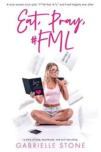 Eat, Pray, #FML by [Gabrielle Stone]