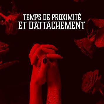 Temps de proximité et d'attachement (Nuit de la folie, Détente, Romantique, Amour)