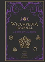 Wiccapedia Journal: A Book of Shadows (The Modern-Day Witch)