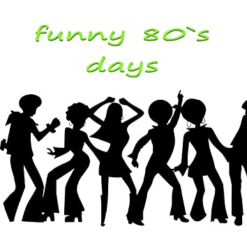 Funny 80's days