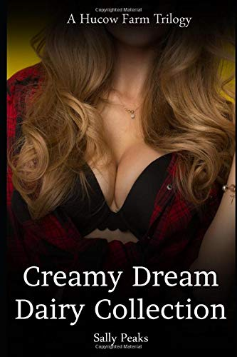 Creamy Dream Dairy Collection: A Hucow Farm Trilogy