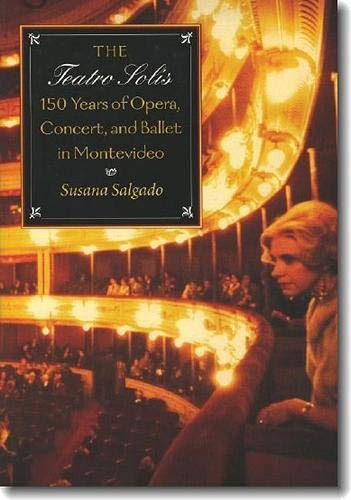 The Teatro Solís: 150 Years of Opera, Concert and Ballet in Montevideo