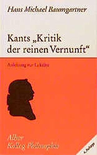"""Kolleg Philosophie: Kants """"Kritik der reinen Vernunft"""". Anleitung zur Lektüre"""