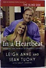 In a Heartbeat: Sharing the Power of Cheerful Giving Signed Inscribed By the Authors (First Edition)