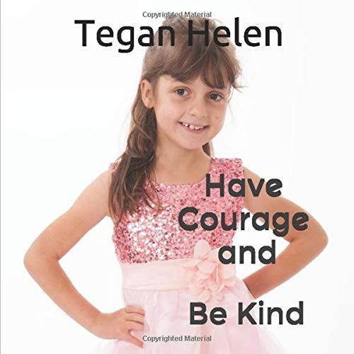 Have Courage and Be Kind: For Kids